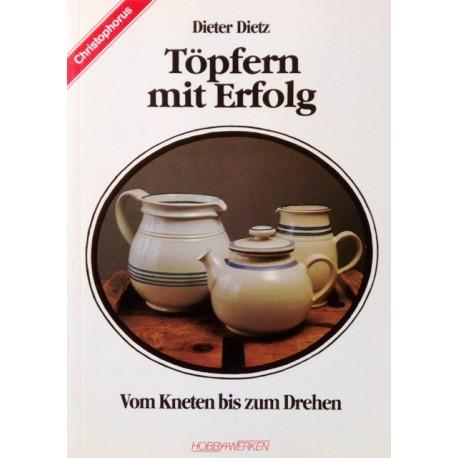 Töpfern mit Erfolg. Von Dieter Dietz (1985).