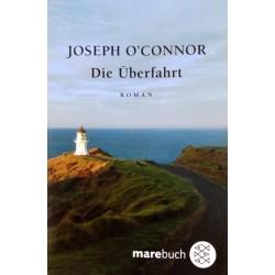 Die Überfahrt. Von Joseph O'Connor (2003).