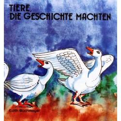Tiere, die Geschichte machten. Von Edith Buchmayer (1994).