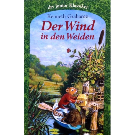 Der Wind in den Weiden. Von Kenneth Grahame (1973).