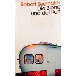 Die Biene und der Kurt. Von Robert Seethaler (2015).
