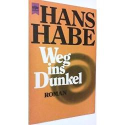 Weg ins Dunkel. Von Hans Habe (1979).