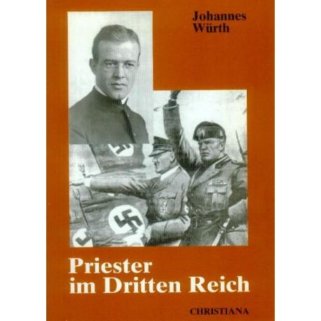 Priester im Dritten Reich. Von Johannes Würth (1992).