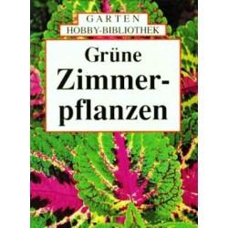 Grüne Zimmerpflanzen. Von Ute York (1996).