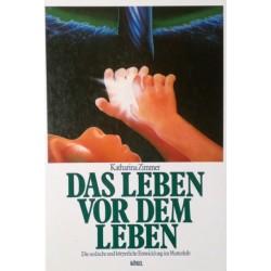 Das Leben vor dem Leben. Von Katharina Zimmer (1990).