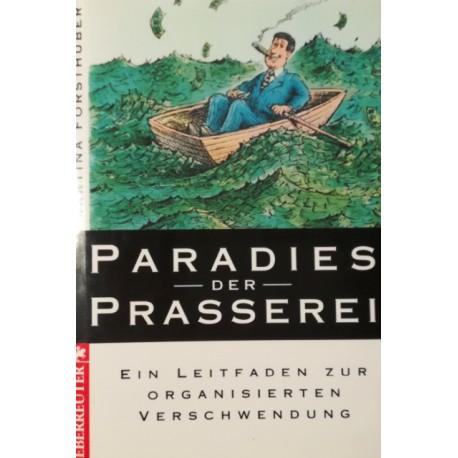 Paradies der Prasserei. Von Martina Forsthuber (1994).