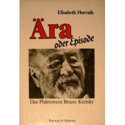 Ära oder Episode. Das Phänomen Bruno Kreisky. Von Elisabeth Horvath (1989).