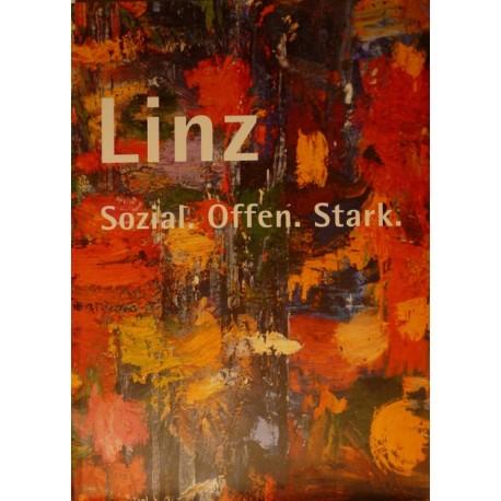 Linz. Sozial. Offen. Stark. Von Klaus Luger (2001).