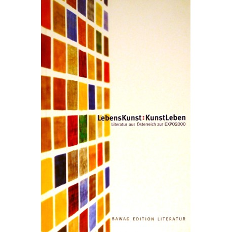 Lebenskunst - Kunstleben. Von: BAWAG (2000).