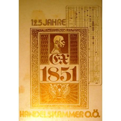 Ex 1851. 125 Jahre Handelskammer OÖ. Von Ernst Hans Kühne (1976).