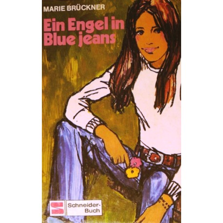 Ein Engel in Blue Jeans. Von Marie Brückner (1973).