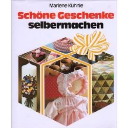 Schöne Geschenke selber machen. Von Marlene Kühnle (1993).