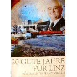 20 Gute Jahre für Linz. Von Franz Dobusch (2008).