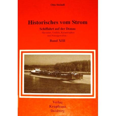 Historisches vom Strom. Schiffahrt auf der Donau. Von Otto Steindl (1996).