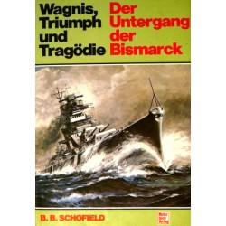 Der Untergang der Bismarck. Von B.B. Schofield (1991).