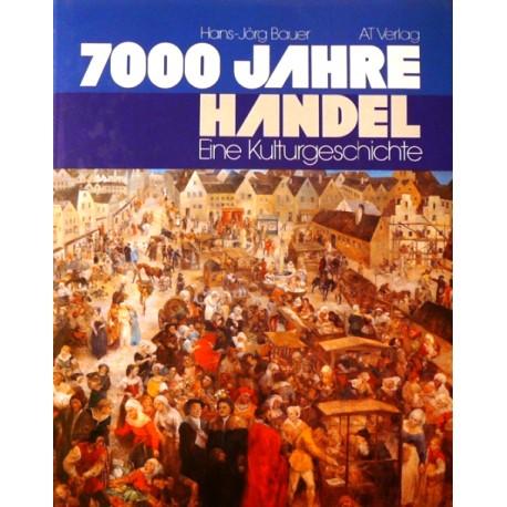 7000 Jahre Handel. Von Hans-Jörg Bauer (1982).
