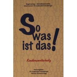 So was ist das! Kinderwortschatz. Von: VS Judendorf-Straßengel (1997).