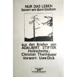 Nur das Leben lassen wir dann bleiben. Von Christian Thanhäuser (1990).
