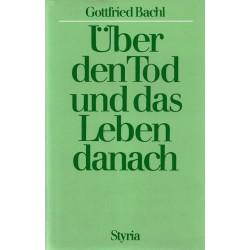 Über den Tod und das Leben danach. Von Gottfried Bachl (1980).