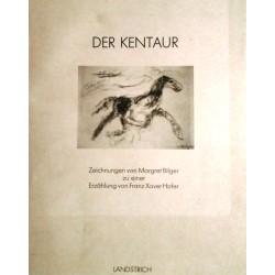 Der Kentaur. Von Franz Xaver Hofer (1991).