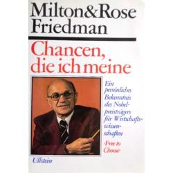 Chancen, die ich meine. Von Milton Friedman (1980).
