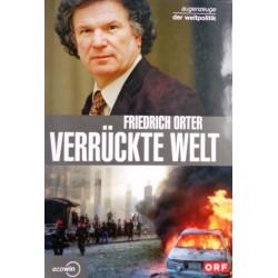 Verrückte Welt. Von Friedrich Ortner (2005).