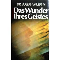 Das Wunder Ihres Geistes. Von Joseph Murphy (1964).