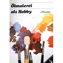 Ölmalerei als Hobby. Von J. Raynes (1966).
