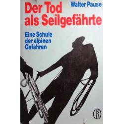 Der Tod als Seilgefährte. Von Walter Pause (1977).