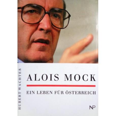 Alois Mock. Ein Leben für Österreich. Von Hubert Wachter (1994).