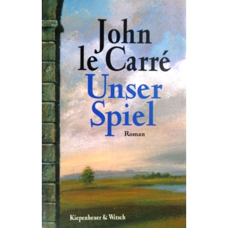 Unser Spiel. Von John le Carre (1995).