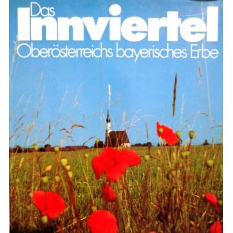 Das Innviertel. Von Franz Engl (1983).