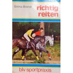 Richtig reiten. Von Selma Brandl (1980).