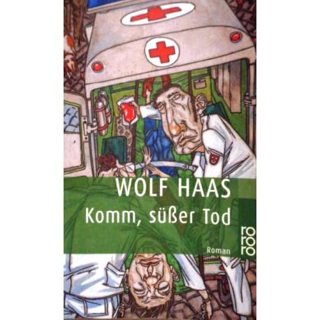 Komm, süßer Tod. Von Wolf Haas (2001).