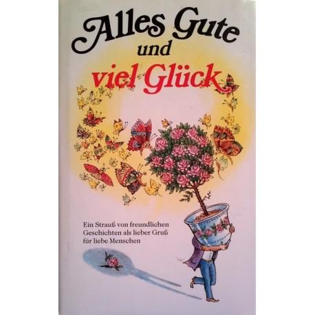 Alles Gute und viel Glück. Von Anneliese Rübesamen (1986).