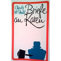 Briefe an Karen. Von Charly W. Shedd (1989).