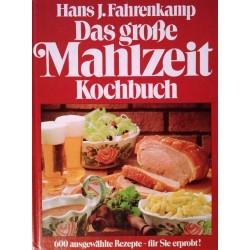 Das große Mahlzeit Kochbuch. Von Hans J. Fahrenkamp (1980).