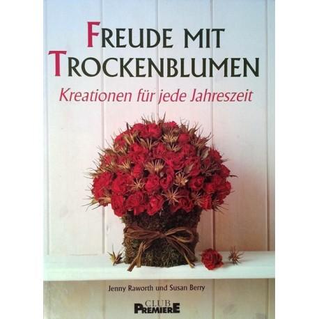 Freude mit Trockenblumen. Von Jenny Raworth (1993).