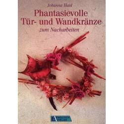 Phantasievolle Tür- und Wandkränze. Von Johanna Haid (1993).