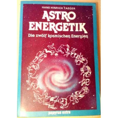Astro Energetik. Von Hans Hinrich Taeger (1987).