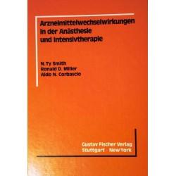 Arzneimittelwechselwirkungen in der Anästhesie und Intensivtherapie. Von N. Ty Smith (1985).