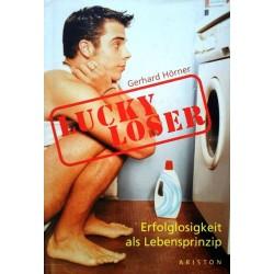 Lucky Loser. Von Gerhard Hörner (2003).