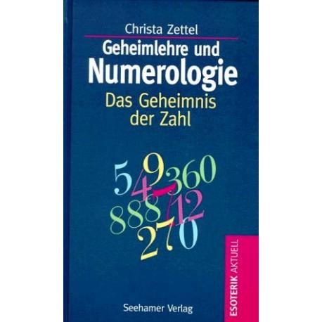 Geheimlehre und Numerologie. Das Geheimnis der Zahl.Von Christa Zettel (1998).