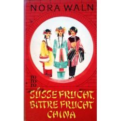 Süsse Frucht, bittre Frucht China. Von Nora Waln (1959).