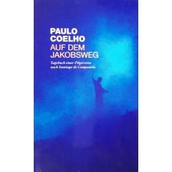 Auf dem Jakobsweg. Von Paulo Coelho (2007).