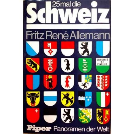 25 mal die Schweiz. Von Fritz René Allemann (1977).