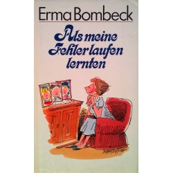 Als meine Fehler laufen lernten. Von Erma Bombeck (1989).