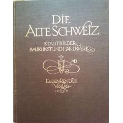 Die alte Schweiz. Von Maria Blaser (1922).