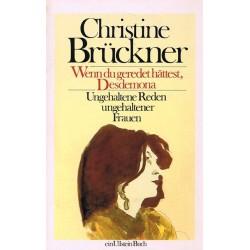 Wenn du geredet hättest, Desdemona. Von Christine Brückner (1988).
