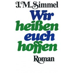 Wir heißen euch hoffen. Von Johannes Mario Simmel (1980).